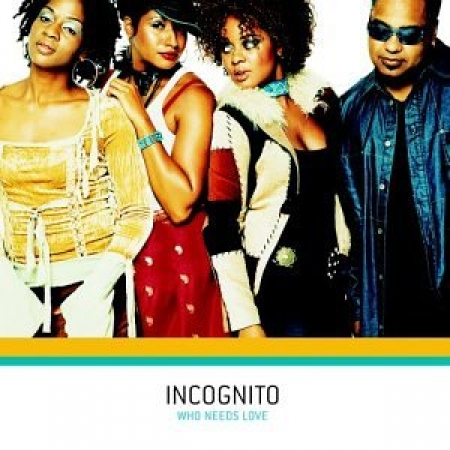 Incognito - Who Needs Love (CD)