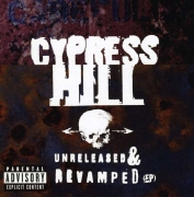 Cypress Hill - Unreleased and Revamped (EP) (CD NACIONAL)