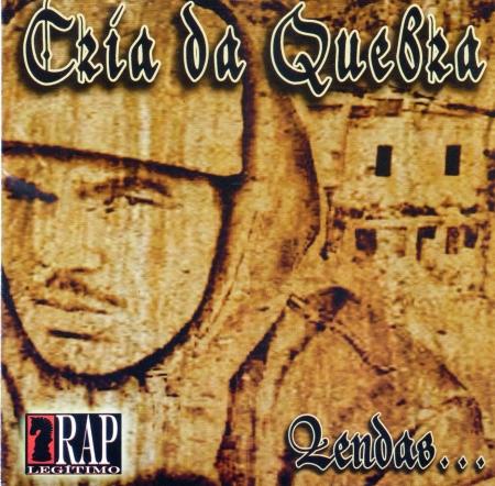 Cria Da Quebra - Lendas (CD)