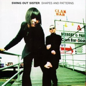 Swing Out Sister - Shapes & Patterns (CD)