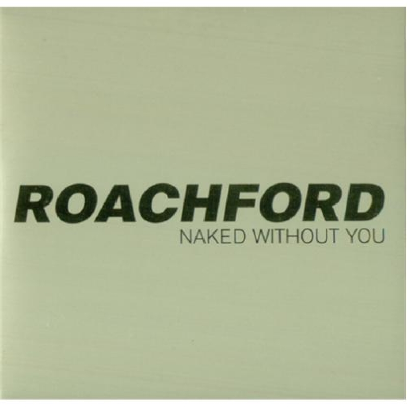 Roach ford - Naked Without You
