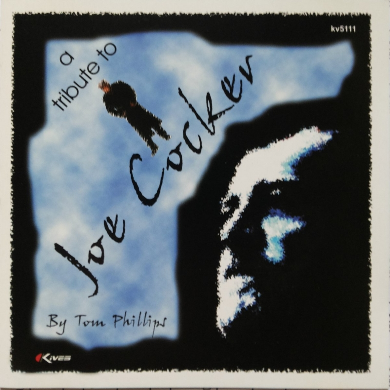 Joe Cocker - A Tribute To - By Tom Phillips (CD)