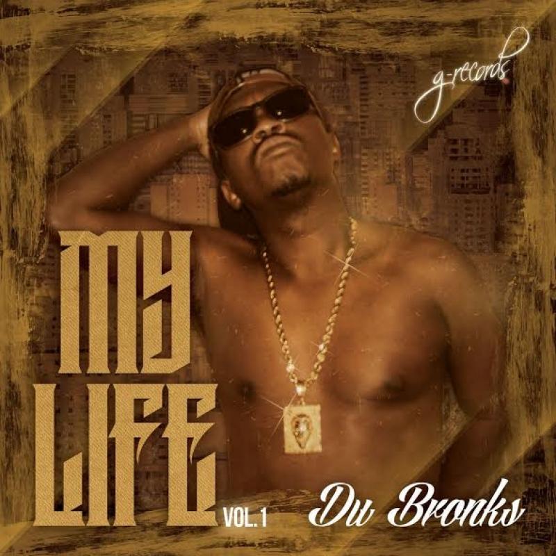 Du Bronks - My Life Vol 1 (CD) RAP NACIONAL