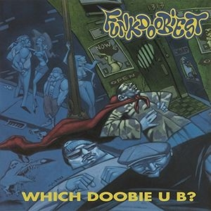 LP Funkdoobiest - Which Doobie U B VINYL Import HOLLAND (LACRADO)