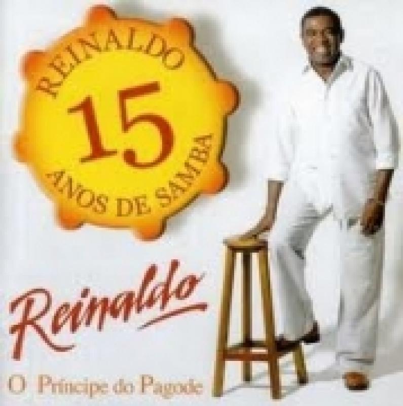 REINALDO - 15 ANOS DE SAMBA (CD)