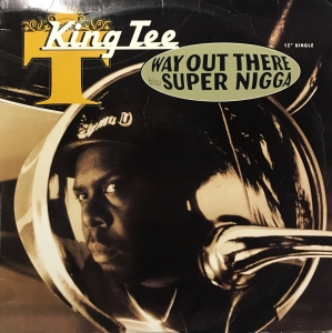 LP King Tee - Way Out There Super Nigga VINYL