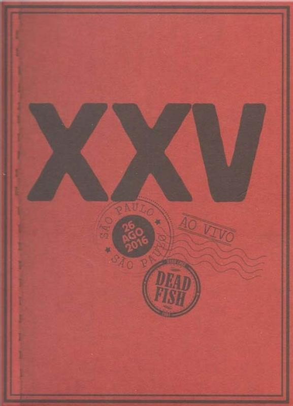 Dead Fish XXV AO VIVO EM SAO PAULO (DVD)