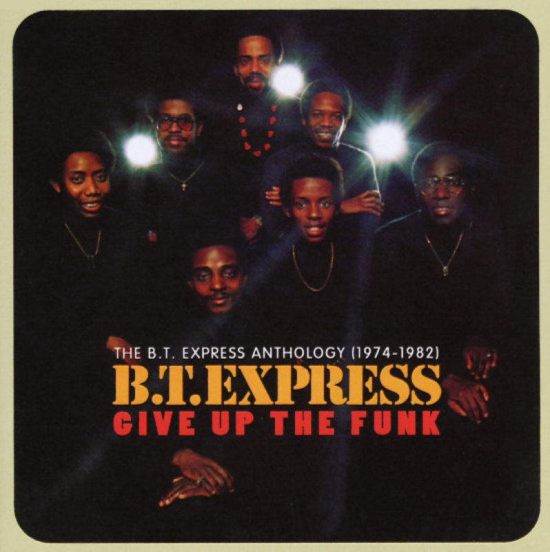 B.T. Express - Give Up The Funk The B T Express Anthology 1974-1982 CD IMPPORTADO