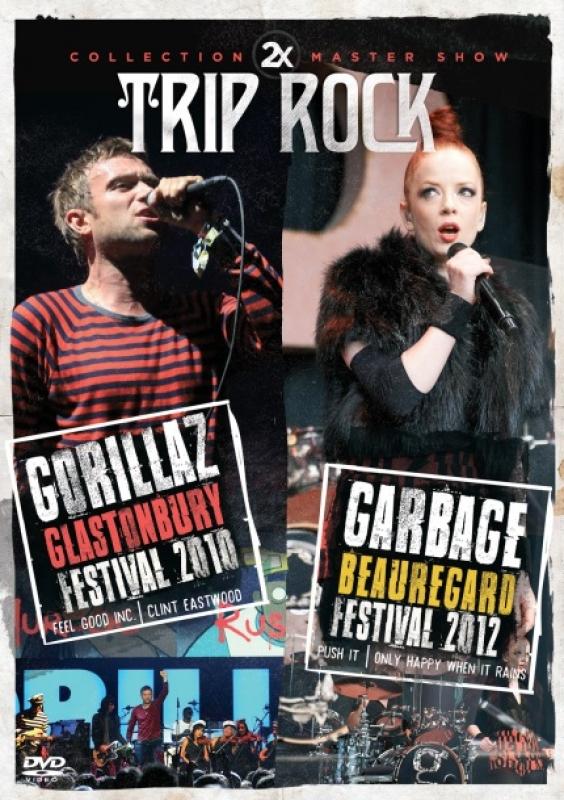 Collection 2X Master Show Trip Rock - Gorillaz Glastonbury 2010 - Garbage Beauregard 2012 - DVD