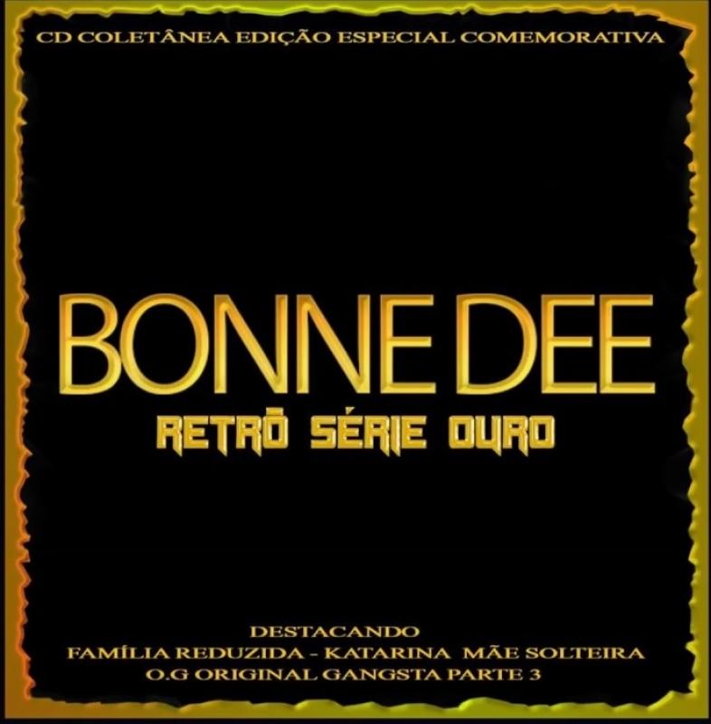 BONNE DEE - CD Retro Serie Ouro (RAP NACIONAL)