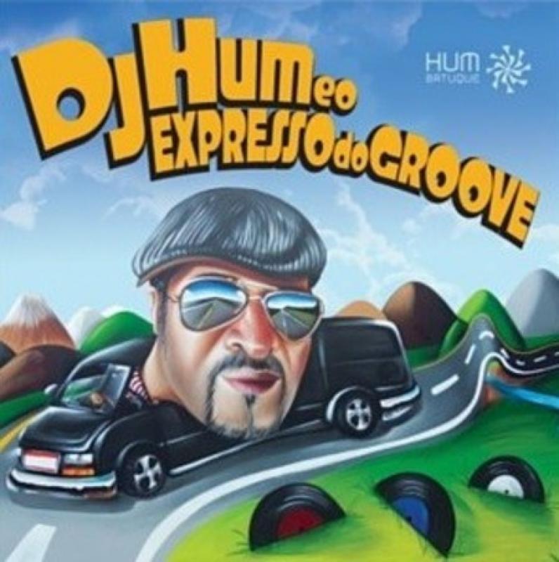.Dj Hum e o Expresso do Groove  (CD)