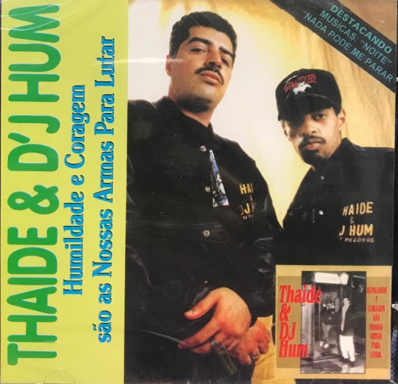 Thaide & DJ Hum - Humildade E Coragem Sao Nossas Armas Para Lutar (CD)