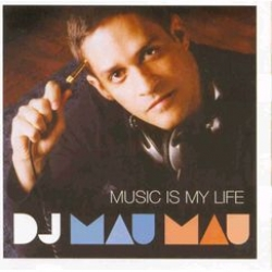 Dj Mau Mau - Music is my Life
