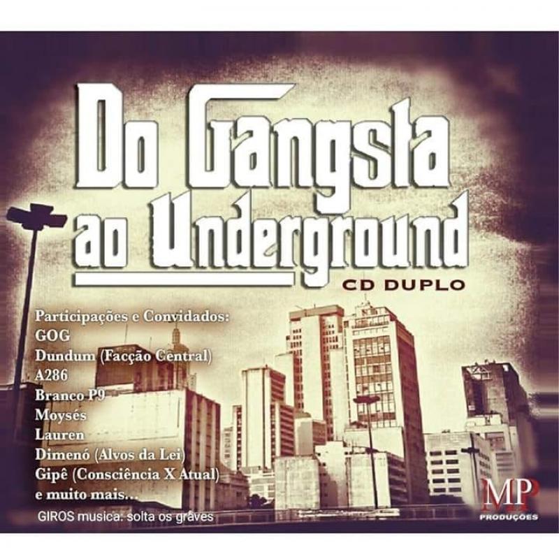 Do Gangsta Ao Underground - CD Duplo