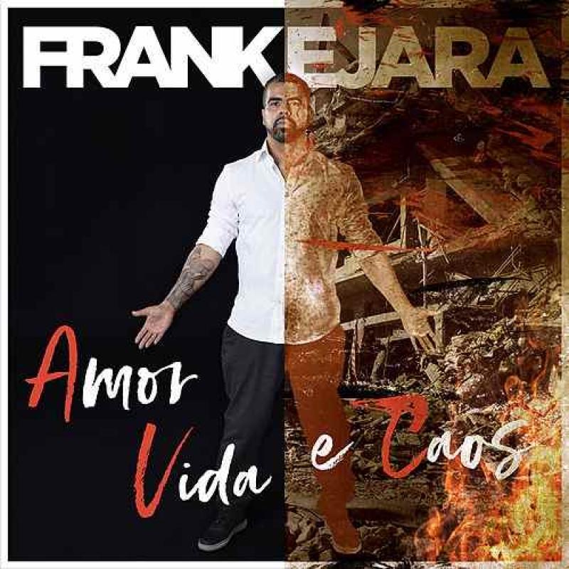 Frank Ejara - Amor Vida E Caos (CD)