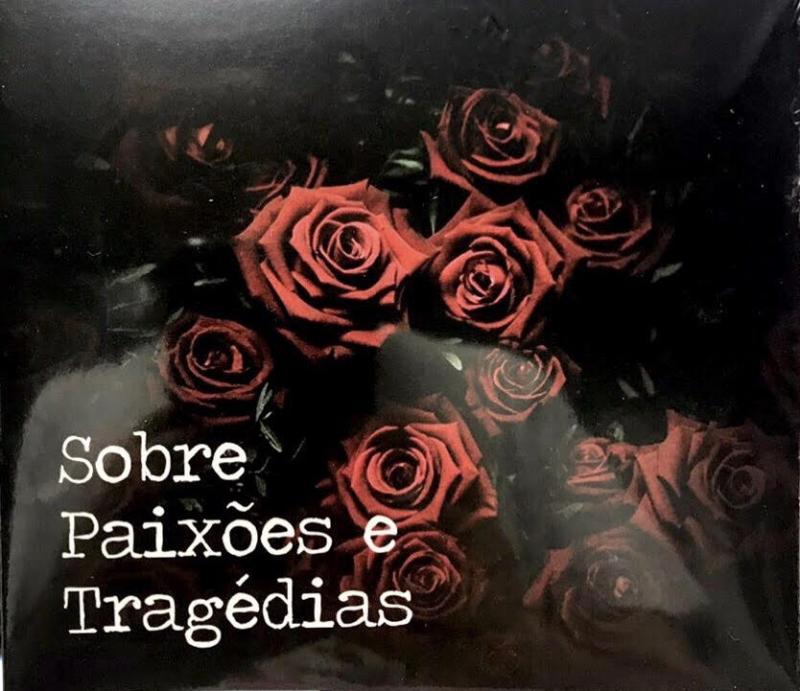 A286 - Sobre Paixoes e Tragedias (CD) (606529485733)