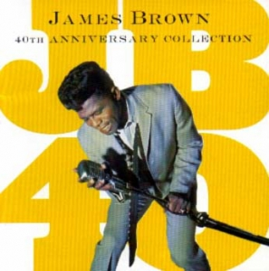 James Brown - 40th Anniversary Collection (CD)