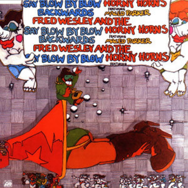 Fred Wesley And The Horny Horns Featuring Maceo Parker - Say Blow By Blow Backwards (CD)