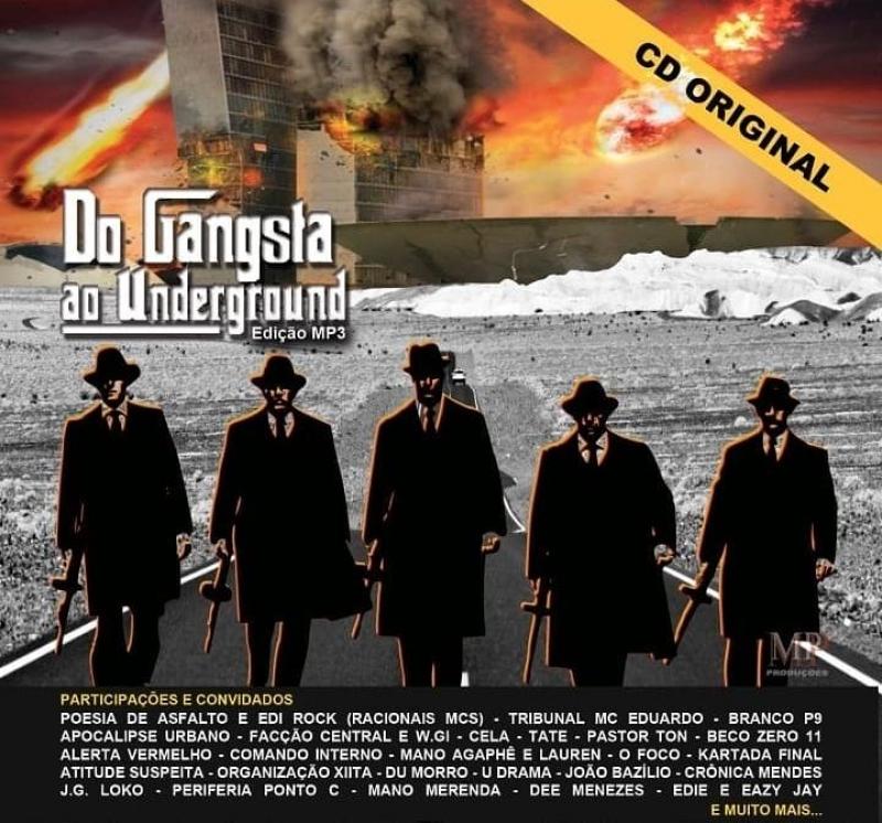 DO GANGSTA AO UNDERGROUND EDICAO MP3 84 MUSICAS RAP NACIONAL