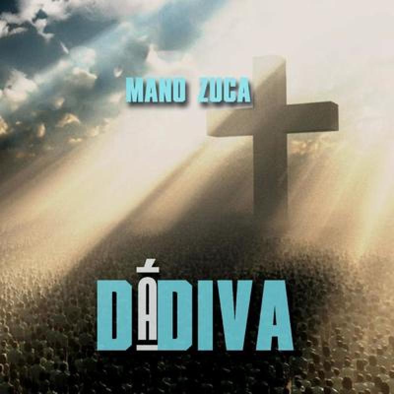 Mano Zuca - Dadiva (CD)