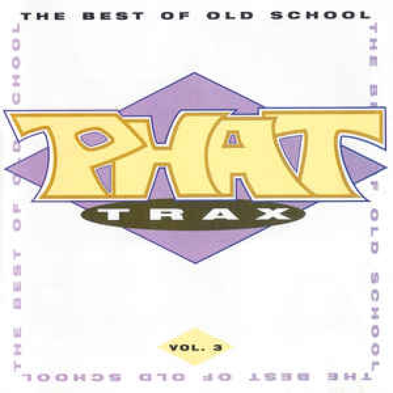 Phat Trax - The Best Of Old School Vol 3 (CD)