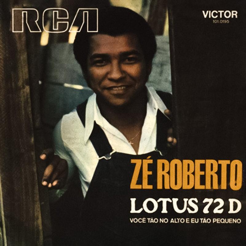LP Ze Roberto - LOTUS 72 D VOCE TAO NO ALTO E EU TAO PEQUENO COMPACTO 7 POLEGADAS