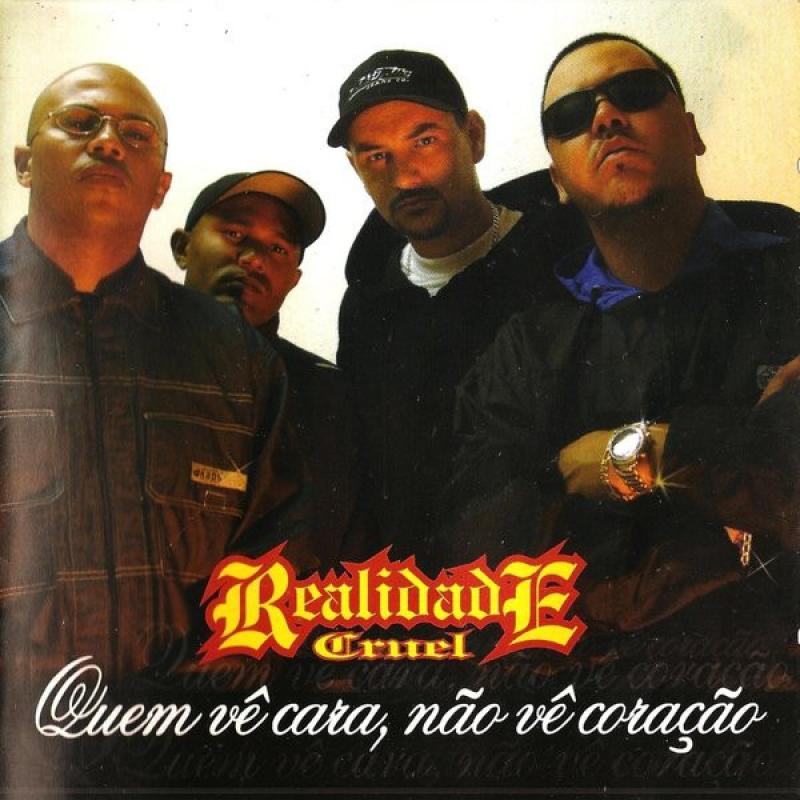 REALIDADE CRUEL - QUEM VE CARA NAO VE CORACAO (CD)