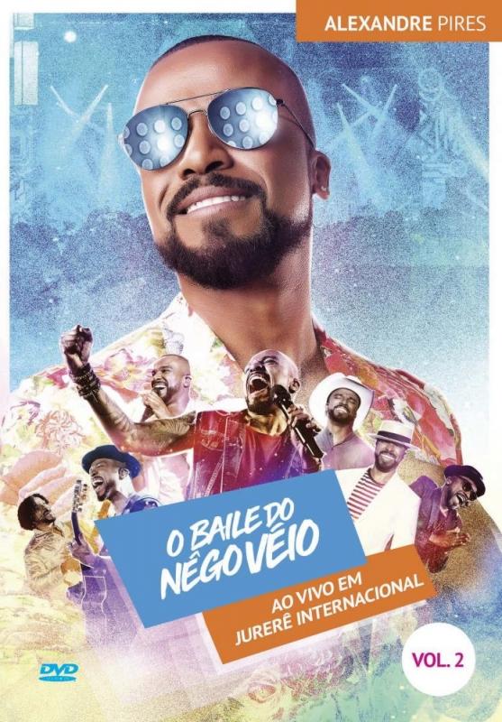 ALEXANDRE PIRES - O BAILE DO NEGO VEIO V 2 - AO VIVO EM JURERE (DVD)