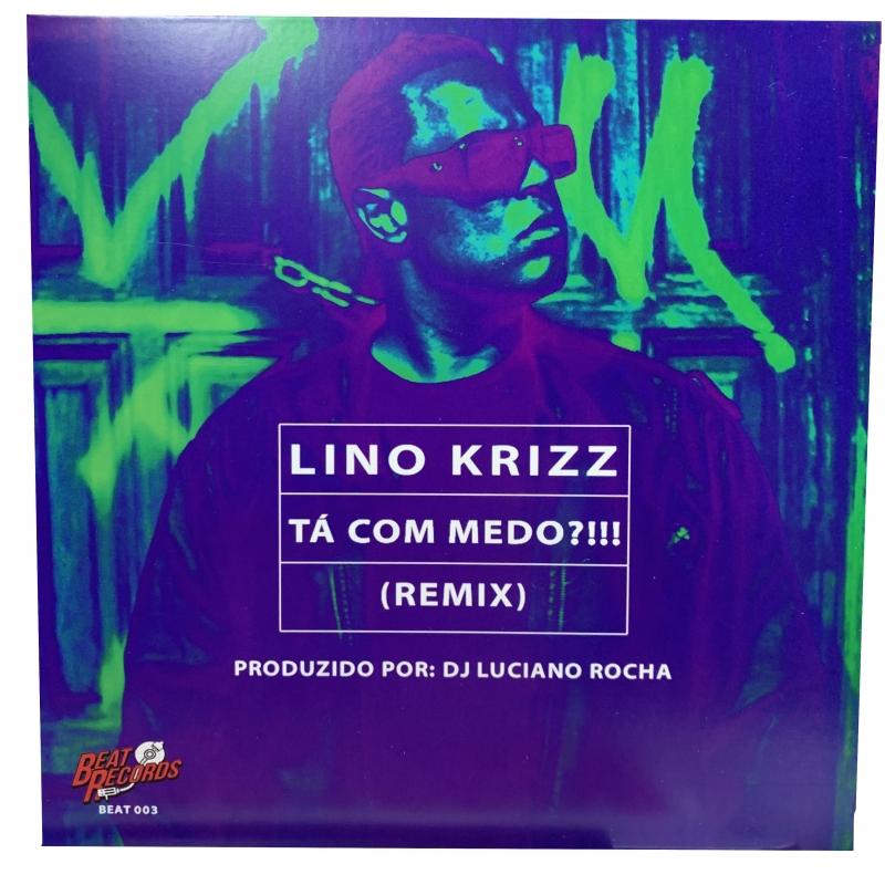 LP Lino Krizz - Ta Com Medo Remix Dj Luciano Rocha Compacto 7 Polegadas
