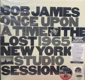 LP BOB JAMES - Once Upon A Time - The Lost 1965 New York Studio Sessions Vinyl LP (Record Store Day)
