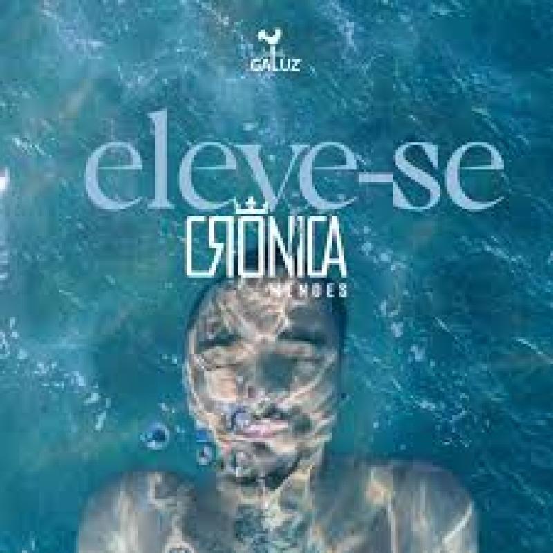 Cronica Mendes - Eleve Se CD