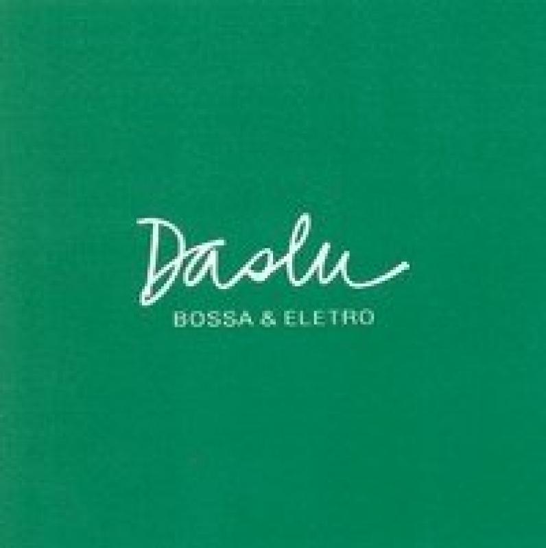 Daslu - Bossa e Eletro (CD)