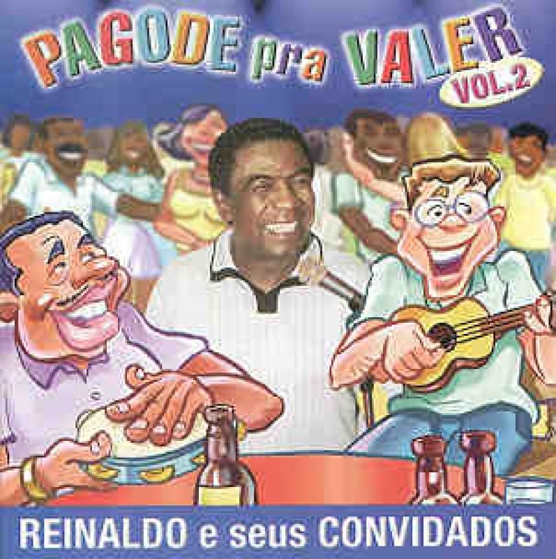 Reinaldo e Seus Convidados - Pagode pra Valer 2 (CD)