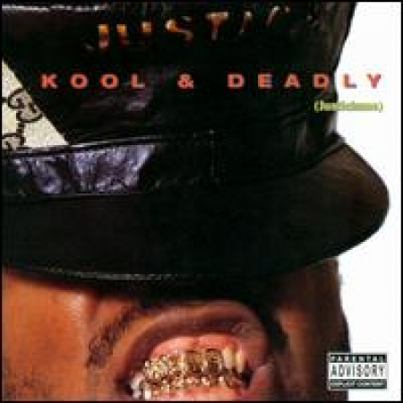 Just-Ice - Kool & Deadly Explicit Content