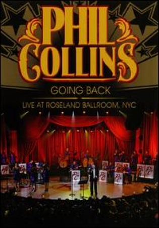 Phil Collins - Going Back (Live At Roseland Ballroom, NYC) [DVD]