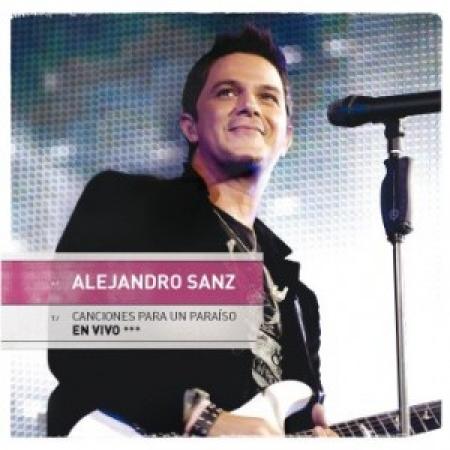 Alejandro Sanz - Canciones Para Un Paraíso En Vivo