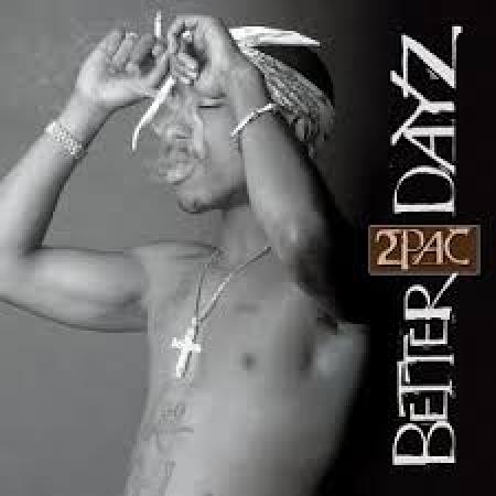 2Pac - Better Dayz NACIONAL DUPLO