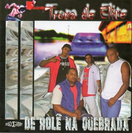 Tropa De Elite - De Rolê na Quebrada
