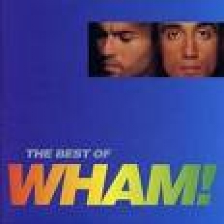 Wham - Wham - The Best Of Wham!: If You Were There...