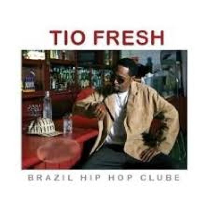TIO FRESH - BRAZIL HIP HOP CLUBE (CD)
