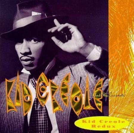 Kid Creole - Redux