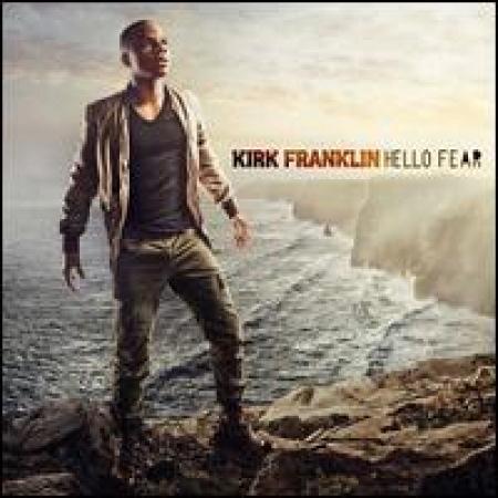 Kirk Franklin - Hello Fear  NACIONAL