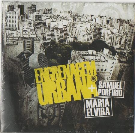 Engrenagem Urbana - + Samuel Porfirio Maria Elvira