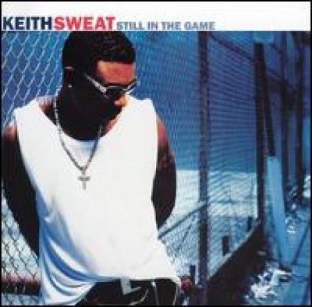 Keith Sweat - Still in the Game PRODUTO INDISPONIVEL