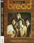 BREAD - MAKE WHIT YOU  (DVD)