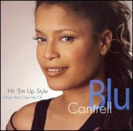 Blu Cantrell - Hit 'Em Up Style Chart and Club Hits of Blu Cantrell