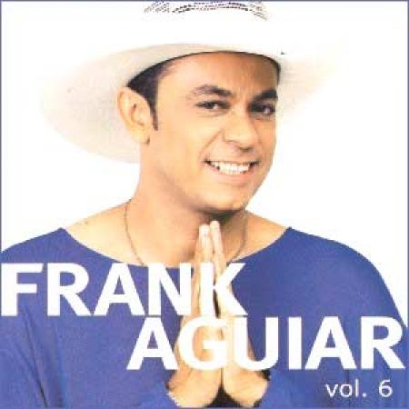 Frank Aguiar -  Forró Vol. 6