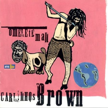Carlinhos Brown - Omelete Man