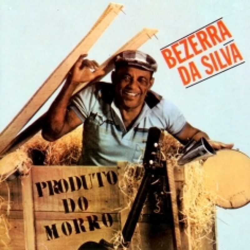 Bezerra da Silva - Produto do Morro