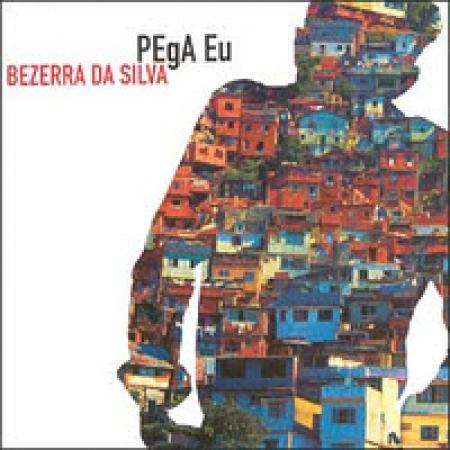 Bezerra da Silva - Pega Eu CD